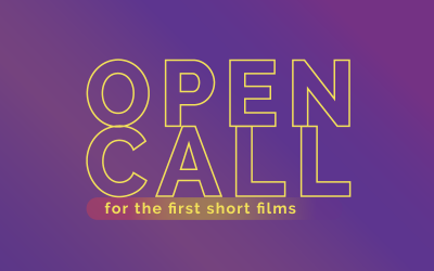 OPEN CALL FOR THE FIRST SHORT FILMS