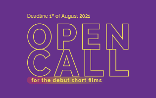 OPEN CALL FOR THE DEBUT SHORT FILMS